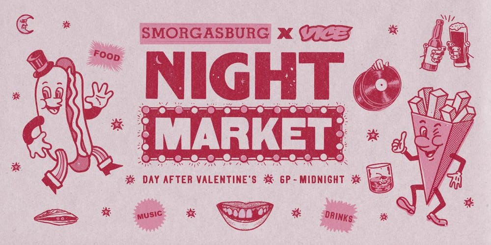 Smorgasburg x VICE Night Market - The Day After Valentine's