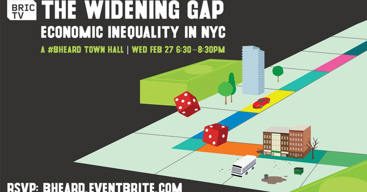 The Widening Gap: Economic Inequality in NYC, a #BHeard Town Hall